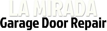 La Mirada Ca Garage Door Repair